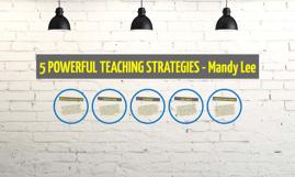 5 POWERFUL TEACHING STRATEGIES