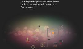 Copy of La Indagación Apreciativa como motor e Satisfacción Laboral