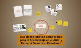 Uso de la Robotica como medio para el Aprendizaje en el aula