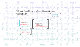 Where Can I Learn More About George Campbell?