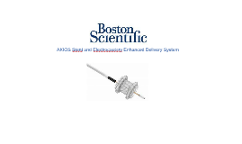 Axios Stent and Electrocautery Delivery System