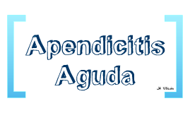 Copy of Apendicitis Aguda