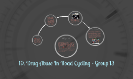 Drug Abuse In Road Cycling - Group 13