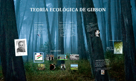 Copy of TEORIA ECOLÓGICA DE GIBSON