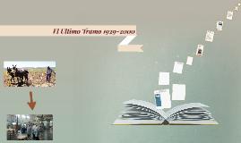 Copy of  El ultimo tramo 1929-2000
