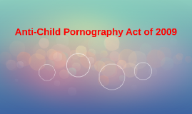 Copy of Anti-Child Pornography Act of 2009