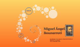 MIGUEL ÁNGEL BUNARROTI