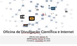 Oficina de Divulgação Científica e Internet