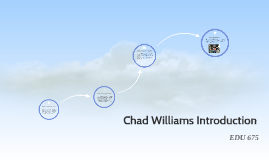 Chad Williams Introduction