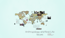 Copy of Anthropology and Real-Life Issues