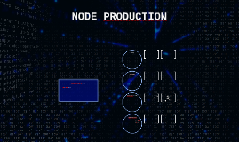 NODE PRODUCTION