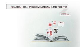 Copy of SEJARAH DAN PERKEMBANGAN ILMU POLITIK