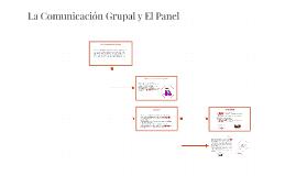 La Comuniacion Grupal y El Panel