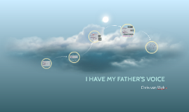 I HAVE MY FATHER'S VOICE