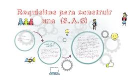Requisitos para construir una  (S.A.S)