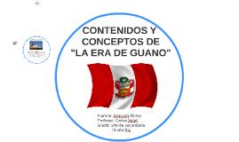 """contenidos y conceptos de  """"LA ERA DE GUANO"""""""