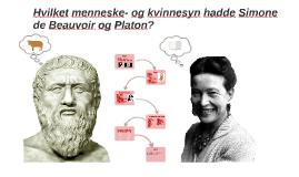 Hvilket menneskesyn hadde Simon de Beauvoir og Platon? Likhe