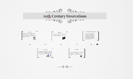 20th Century Innovations