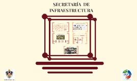 SECRETARÍA  DE INFRAESTRUCTURA