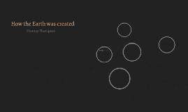 How the Earth was created