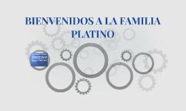 BIENVENIDOS A LA FAMILIA PLATINO