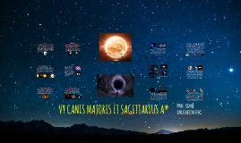 VY Canis Majoris et Sagittarius A*