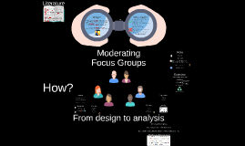 Focus Groups: From design to analysis