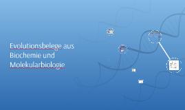 Evolutionsbelege aus  Biochemie und Molekularbiologie