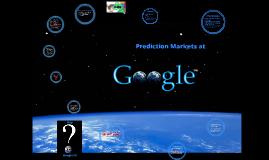 Copy of Prediction Markets at Google Presentation