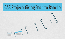CAS Project: Giving Back to Rancho