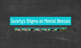Society's Stigma on Mental Illnesses