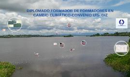 DIPLOMADO FORMADOR DE FORMADORES EN CAMBIO CLIMÁTICO-CONVENI