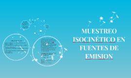 Copy of MUESTREO ISOCINÉTICO EN FUENTES DE EMISION