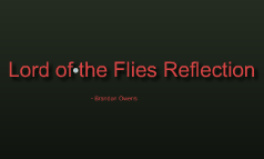 Lord of the Flies Reflection