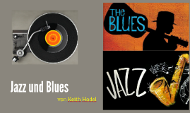 Jazz und Blues