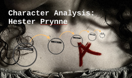 character analysis of hester prynne An analysis of hester's hypocrisy in the scarlet abstract the paper mainly analyzes the hypocrisy of hester prynne, the heroine of the famous novel, the scarlet letter hester was the sin on the people in general and those main characters in particular, so as to show us the.