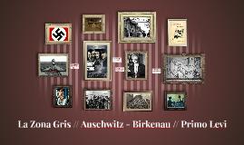 La Zona Gris // Auschwitz - Birkenau // Primo Levi