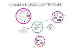 Copia de Ser  Operador  Económico Autorizado: El Reto