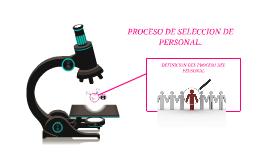 PROCESO DE SELECCION DE PERSONAL.