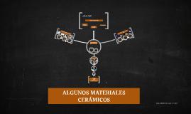 ALGUNOS MATERIALES CERÁMICOS