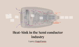 Heat-Sink in the Semi conductor industry