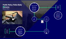 Public Policy: Police Body Cameras