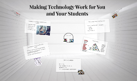 Making Technology Work for You and Your Students