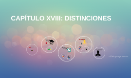 CAPÍTULO XVIII: DISTINCIONES