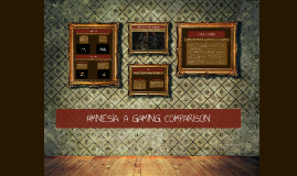 Amnesia: A Gaming Comparison