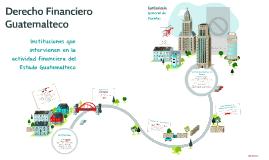 Copy of Derecho Financiero Guatemalteco