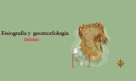 Fisiografia y                                     geomorfolo