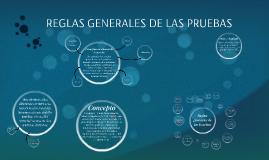 REGLAS GENERALES DE LAS PRUEBAS