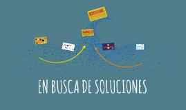 EN BUSCA DE SOLUCIONES