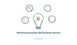 Reestructura del Sistema Actual